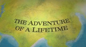 Adventure of Lifetime